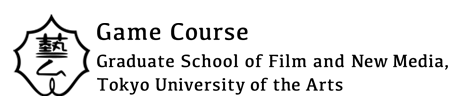 Game Course - Graduate School of Film and New Media, Tokyo University of the Arts